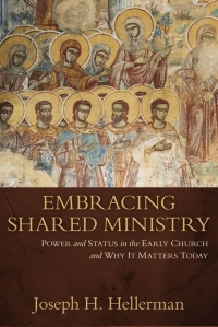 0004666_embracing_shared_ministry_power_and_status_in_the_early_church_and_why_it_matters_today
